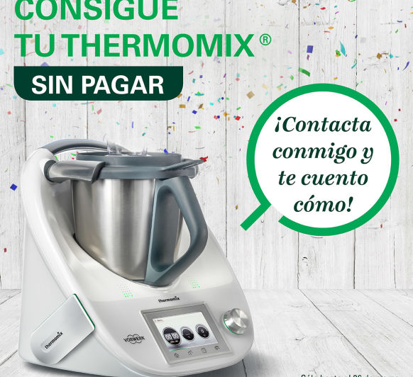 CONSIGUE TU Thermomix® GRATIS DE MANERA FACIL